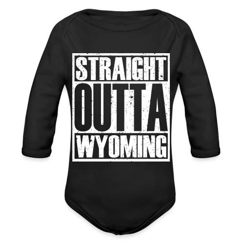 Straight Outta Wyoming - Organic Long Sleeve Baby Bodysuit