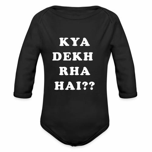 Kya Dekh Raha Hai - Organic Long Sleeve Baby Bodysuit