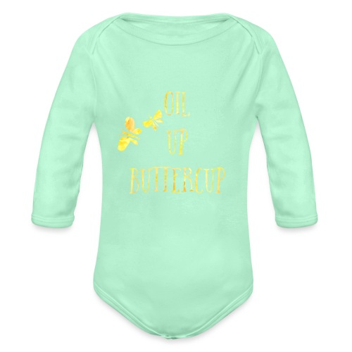Oil up buttercup - Organic Long Sleeve Baby Bodysuit