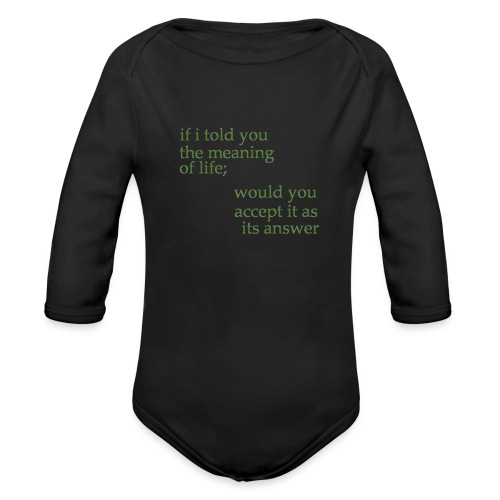 meaning of life - Organic Long Sleeve Baby Bodysuit
