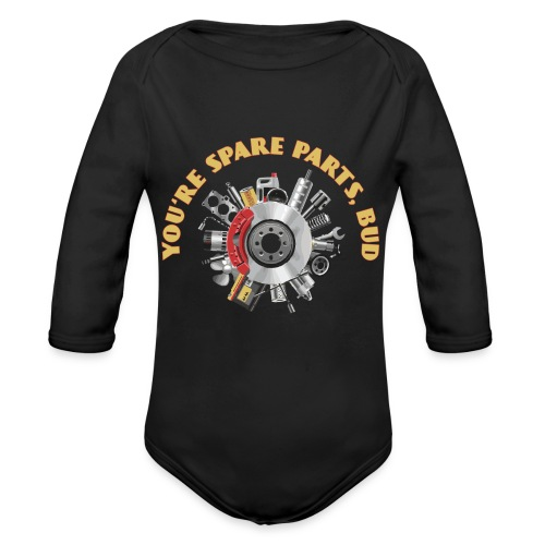 Letterkenny - You Are Spare Parts Bro - Organic Long Sleeve Baby Bodysuit
