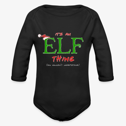 It's an Elf Thing, You Wouldn't Understand - Organic Long Sleeve Baby Bodysuit