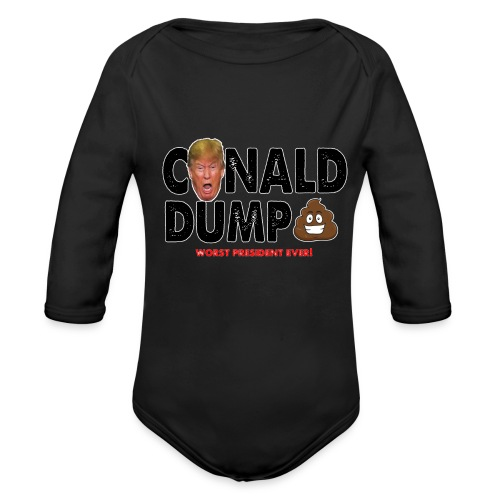 Conald Dump Worst President Ever - Organic Long Sleeve Baby Bodysuit