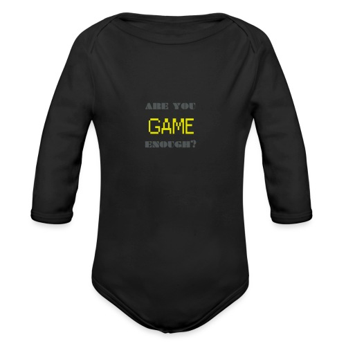 Are_you_game_enough - Organic Long Sleeve Baby Bodysuit