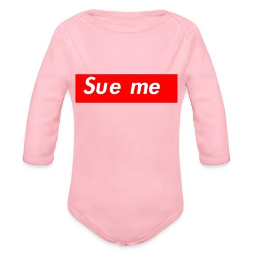sue me (supreme parody) - Organic Long Sleeve Baby Bodysuit
