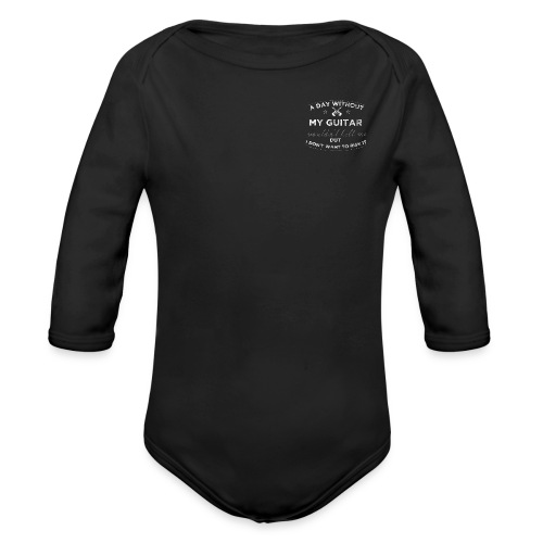 A Day Without My Guitar - Organic Long Sleeve Baby Bodysuit