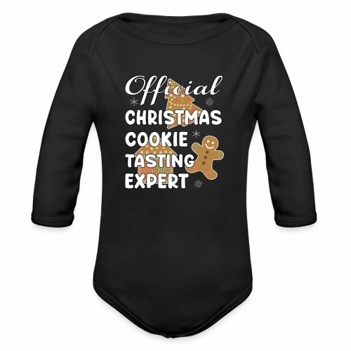 Funny Official Christmas Cookie Tasting Expert. - Organic Long Sleeve Baby Bodysuit