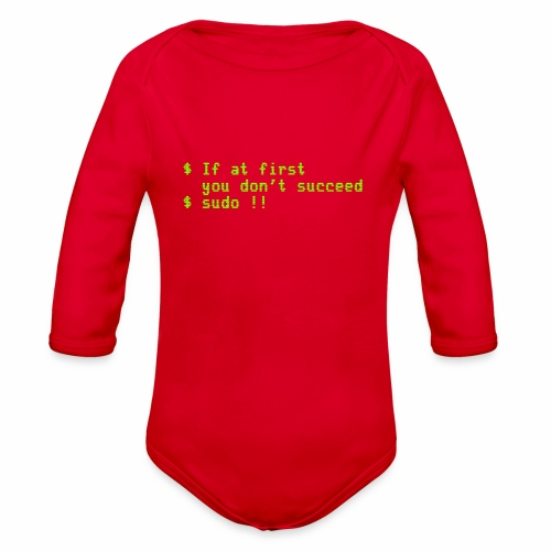 If at first you don't succeed; sudo !! - Organic Long Sleeve Baby Bodysuit
