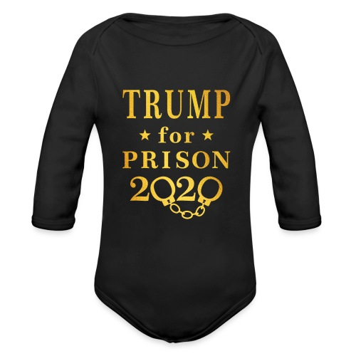 Trump for Prison 2020 Gold - Organic Long Sleeve Baby Bodysuit