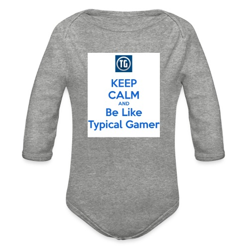 keep calm and be like typical gamer - Organic Long Sleeve Baby Bodysuit