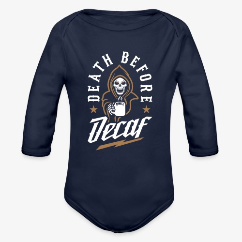 Death Before Decaf - Organic Long Sleeve Baby Bodysuit