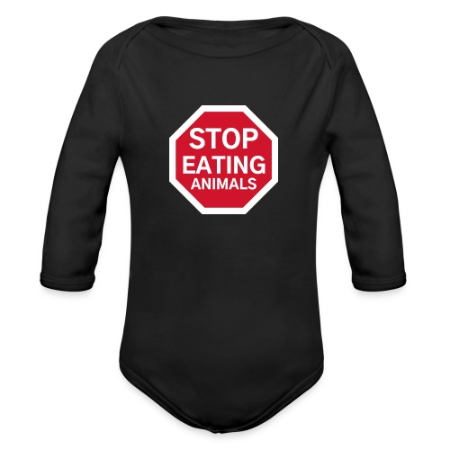STOP EATING ANIMALS - Stop Sign - Organic Long Sleeve Baby Bodysuit