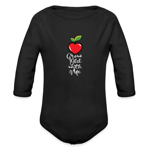Grow Old with Me - Organic Long Sleeve Baby Bodysuit