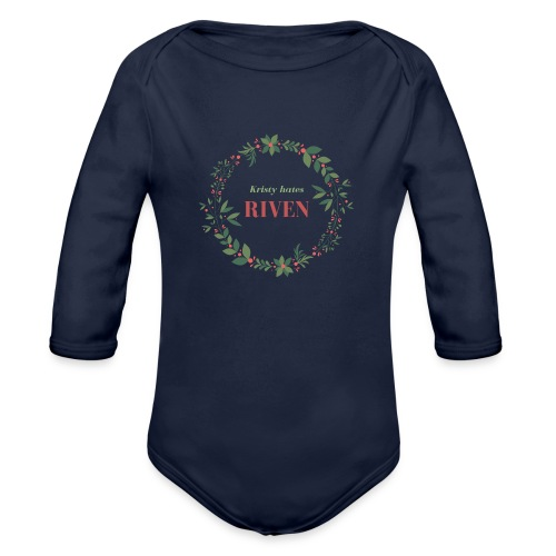 Kristy hates Riven - Organic Long Sleeve Baby Bodysuit