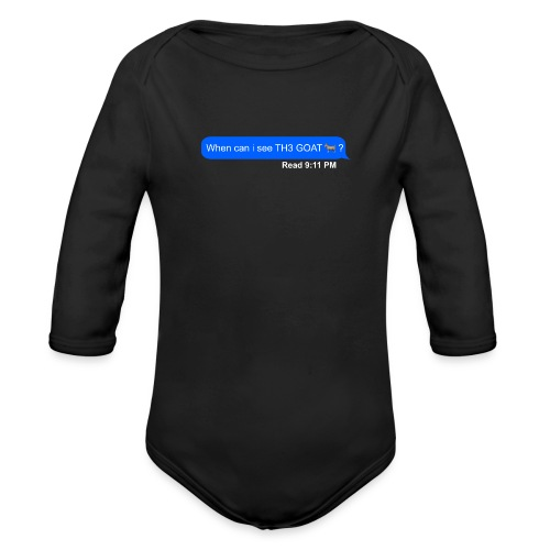 when can i see th3 goat - Organic Long Sleeve Baby Bodysuit