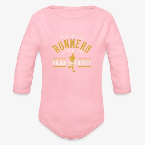Trail Runners Like It Rough & Dirty - Organic Long Sleeve Baby Bodysuit