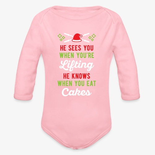 He Sees You When You're Lifting He Knows When You - Organic Long Sleeve Baby Bodysuit