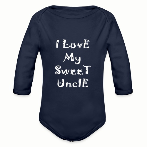 I love my sweet uncle - Organic Long Sleeve Baby Bodysuit