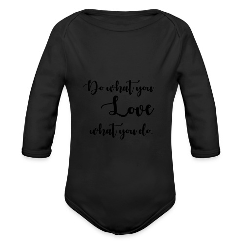 Do what you LOVE - Organic Long Sleeve Baby Bodysuit