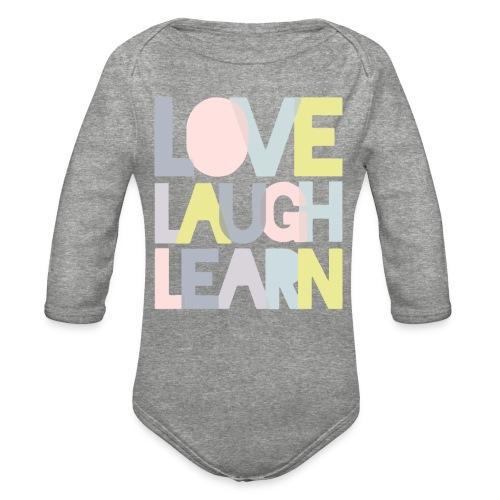 Love laugh learn - Organic Long Sleeve Baby Bodysuit