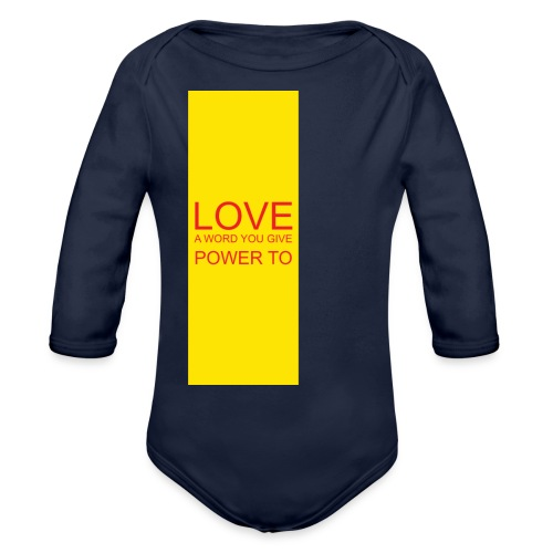 LOVE A WORD YOU GIVE POWER TO - Organic Long Sleeve Baby Bodysuit