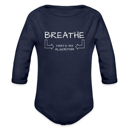 breathe - that's my algorithm - Organic Long Sleeve Baby Bodysuit