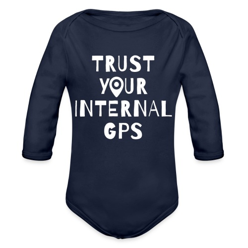 TRUST YOUR INTERNAL GPS - Organic Long Sleeve Baby Bodysuit