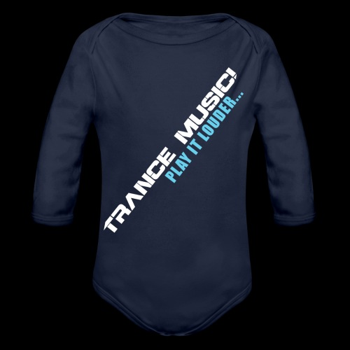 Trance Music! - Organic Long Sleeve Baby Bodysuit