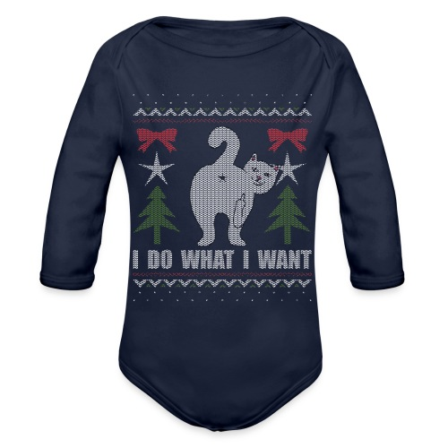 Ugly Christmas Sweater I Do What I Want Cat - Organic Long Sleeve Baby Bodysuit