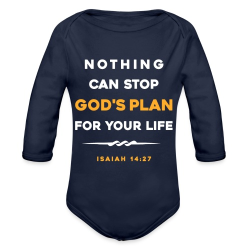 Nothing can stop God's plan for your life - Organic Long Sleeve Baby Bodysuit