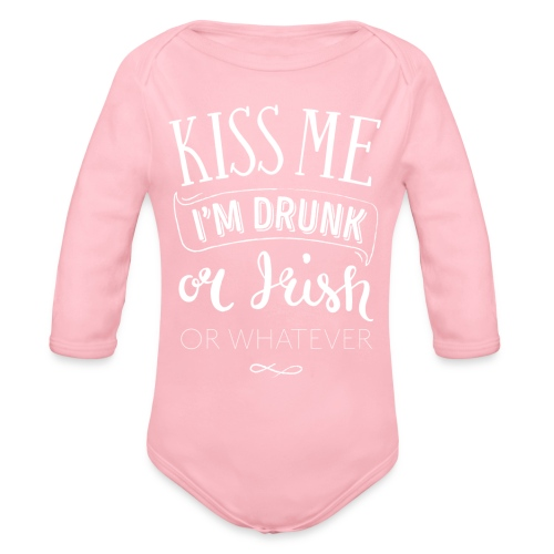 Kiss Me. I'm Drunk. Or Irish. Or Whatever. - Organic Long Sleeve Baby Bodysuit