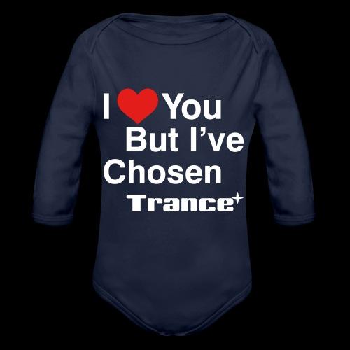 I Love You.. But I've Chosen Trance - Organic Long Sleeve Baby Bodysuit
