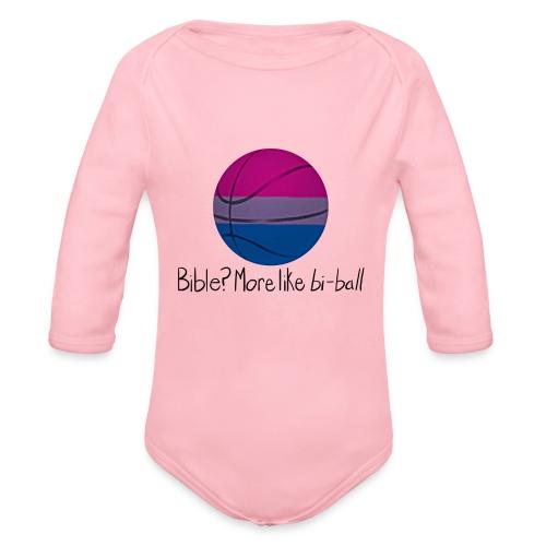 Bible? More Like BI-BALL! (Sexuality Pun) - Organic Long Sleeve Baby Bodysuit