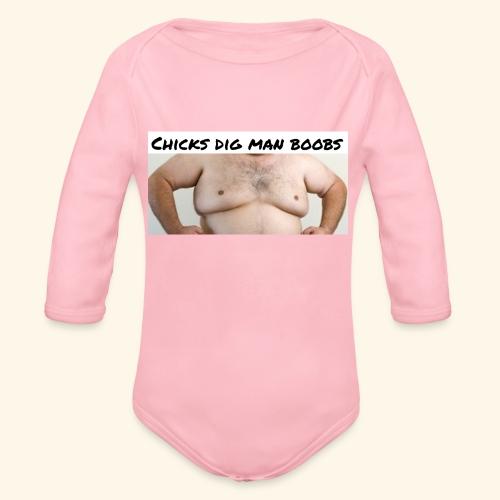 chicks dig man boobs - Organic Long Sleeve Baby Bodysuit
