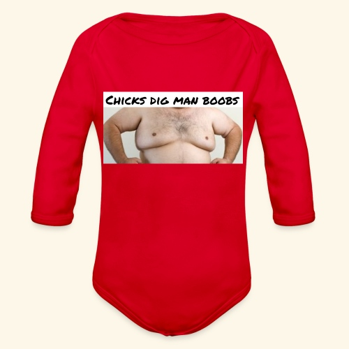 chicks dig man boobs - Organic Long Sleeve Baby Bodysuit