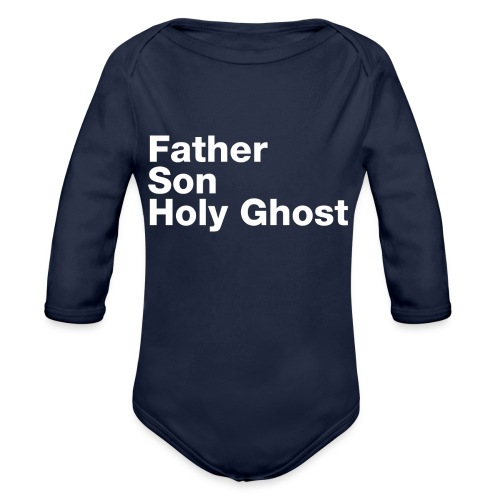 Father Son Holy Ghost - Organic Long Sleeve Baby Bodysuit