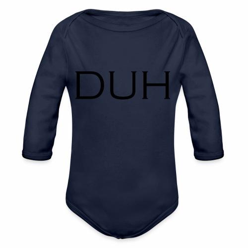 Upper Case Duh - Organic Long Sleeve Baby Bodysuit