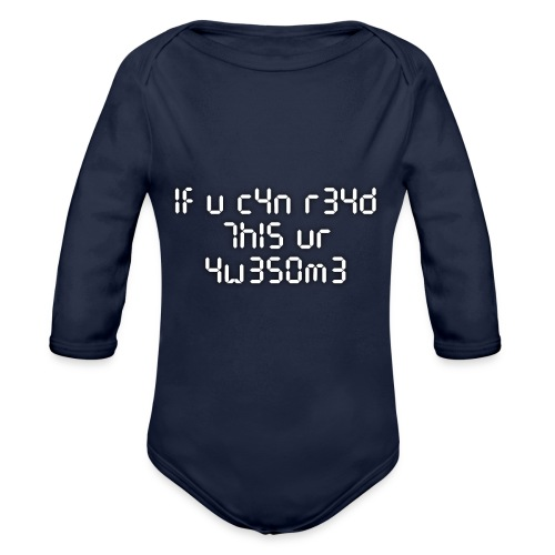 If you can read this, you're awesome - white - Organic Long Sleeve Baby Bodysuit