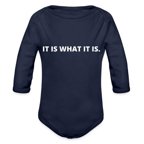 IT IS WHAT IT IS - Organic Long Sleeve Baby Bodysuit
