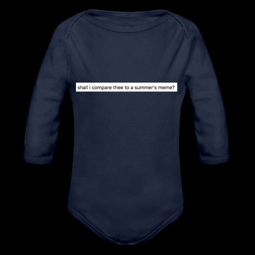 shall i compare thee to a summer's meme? - Organic Long Sleeve Baby Bodysuit