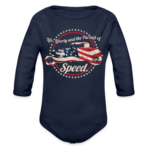Life, Liberty and the Pursuit of Speed USA Hot Rod - Organic Long Sleeve Baby Bodysuit