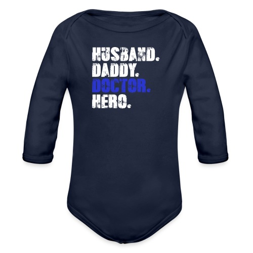 Husband Daddy Doctor Hero, Funny Fathers Day Gift - Organic Long Sleeve Baby Bodysuit