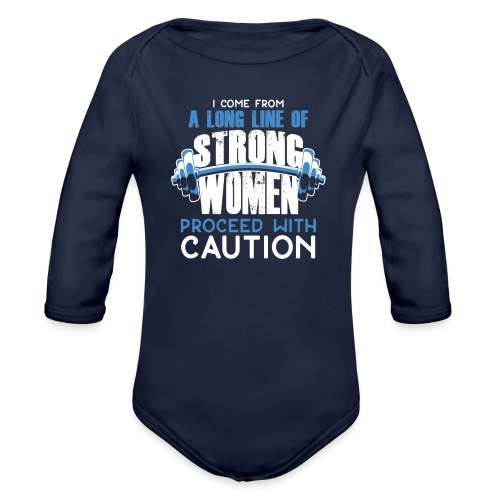 I Come From A Long Line Of Strong Women - Organic Long Sleeve Baby Bodysuit