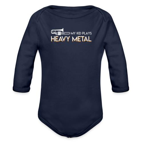 My Kid Plays Heavy Metal Trombone Parent - Organic Long Sleeve Baby Bodysuit