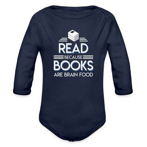 Reading Book Because Book Are Brain Food - Organic Long Sleeve Baby Bodysuit