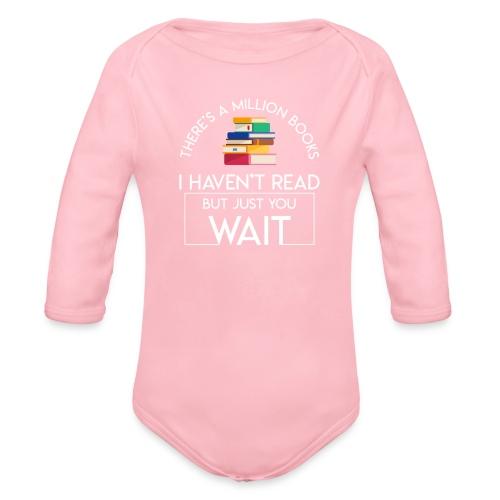 Reading Book Million Books Havent Read - Organic Long Sleeve Baby Bodysuit