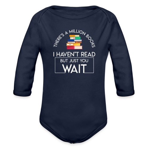 Reading Book Million Books Havent Read - Organic Long Sleeve Baby Bodysuit