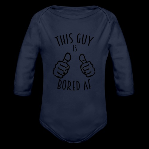 This Guy is Bored As F*#k - Organic Long Sleeve Baby Bodysuit