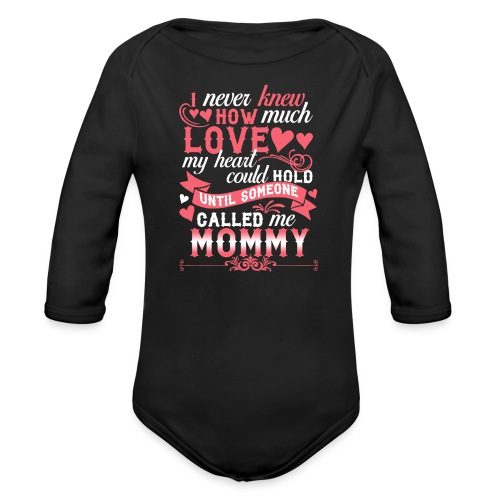 I Never Knew How Much Love My Heart Could Hold - Organic Long Sleeve Baby Bodysuit