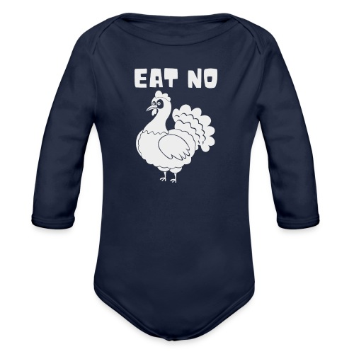 Eat No Turkey - Vegetarian Slogan - Organic Long Sleeve Baby Bodysuit